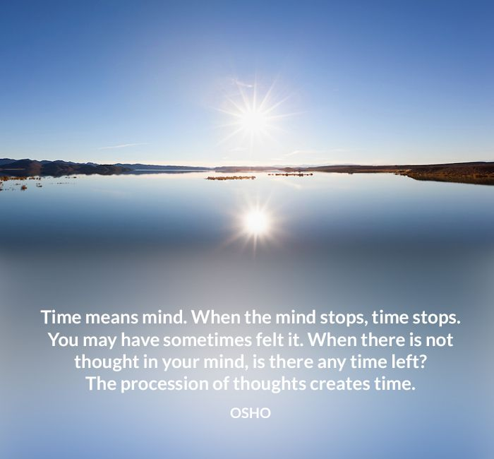 creates felt left mind osho procession quote stop time