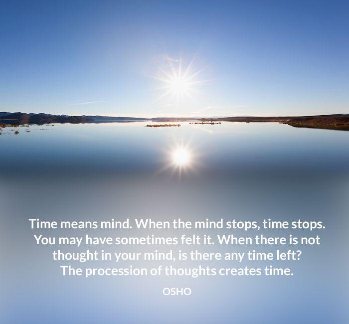 creates felt left mind osho procession quote stop time
