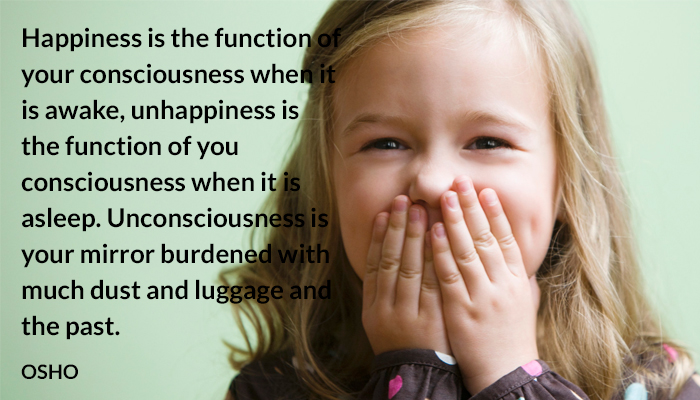 awake consciousness dust happiness luggage mirror osho past sleep unhappiness