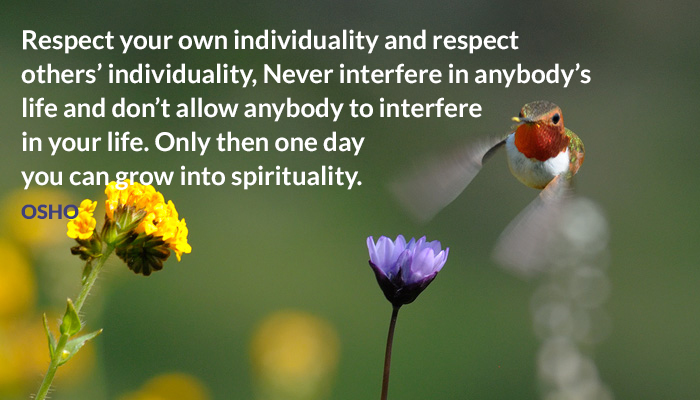 anybody grow individuality interfere life osho respect spirituality