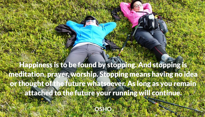 attached by continue found future happiness idea meditation no osho prayer running stopping worship