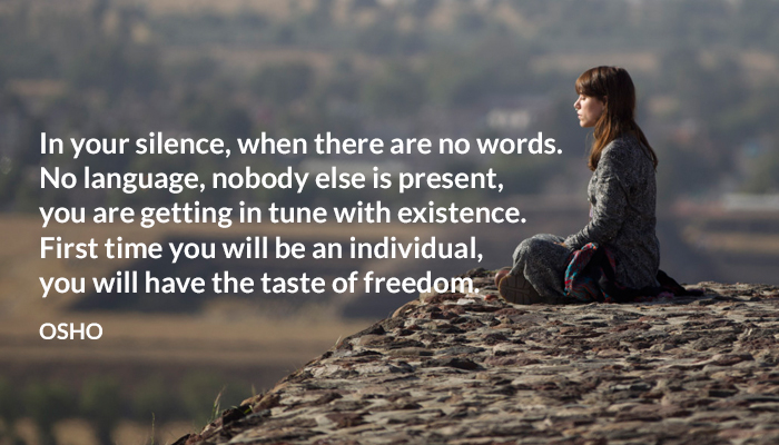 existence freedom individual language nobody osho present silence taste tune words