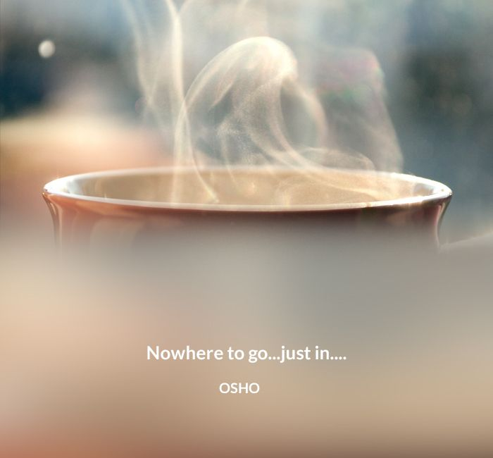 go here in now nowhere osho quote