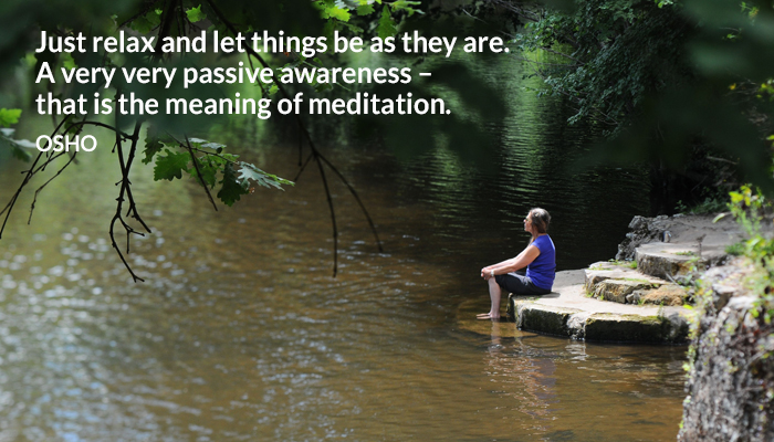 awareness be let meaning meditation osho passive relax things