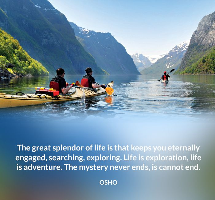 adventure end engage exploring great life mystery never osho quote searching splendor