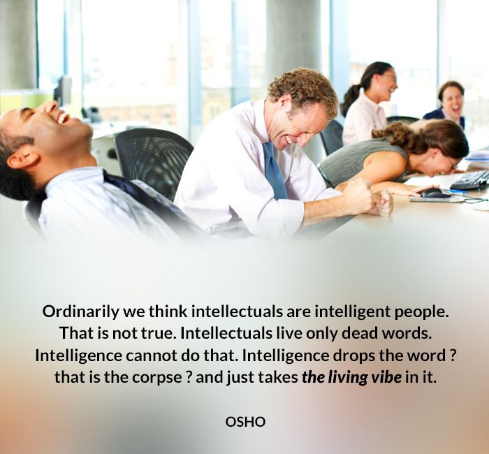 corpse dead drop intellectuals intelligent living not ordinarily osho people quote think true vibe words