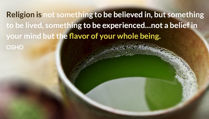 being believed experienced flavor lived not osho religion whole