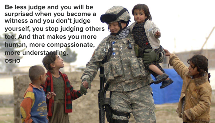 be compassionate human judge judging less more osho stop surprised understanding witness yourself
