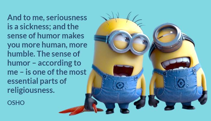 human humble osho religiousness senseofhumor seriousness sickness