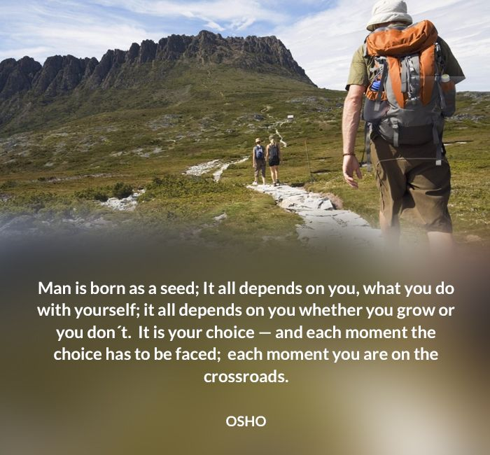 born choice crossroad faced grow man moment osho quote seed