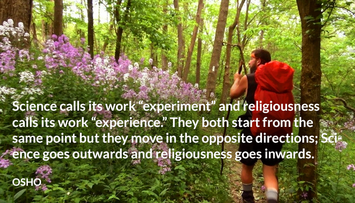 experience experiment inwards osho outwards religion science