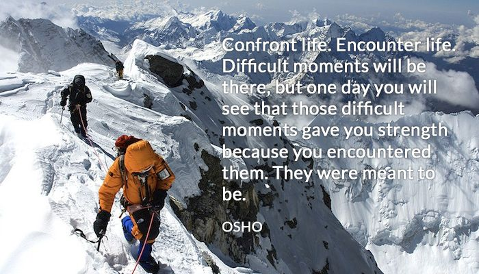 be confront difficult encounter life meant osho strength to