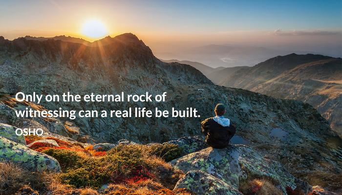 built eternal life osho rock witnessing