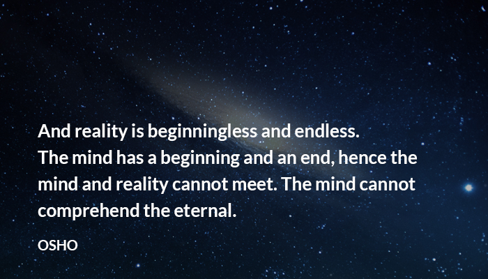 beginning end eternal meet mind osho reality