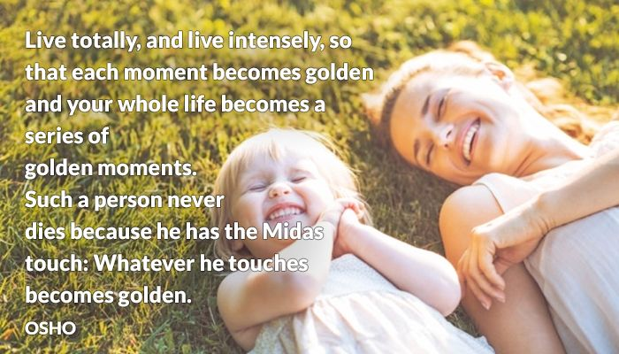 golden intensely live midas moment osho series totally touch
