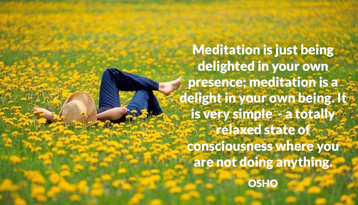 being consciousness delighted doing meditation not osho own presence relaxed