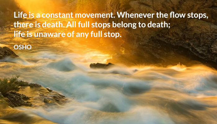 constant death flow fullstop life movement osho