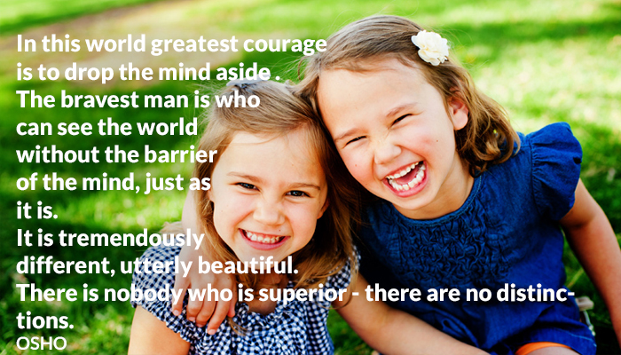 asitis barrier beautiful brave courage distinction drop man mind osho superior without world
