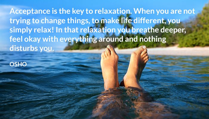 acceptance breathe change key life osho relaxation simple
